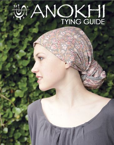 Anokhi USA: Tying Guide cotton scarf:: This great little guide gives instructions on 8 different ways to tie our scarves on the head.