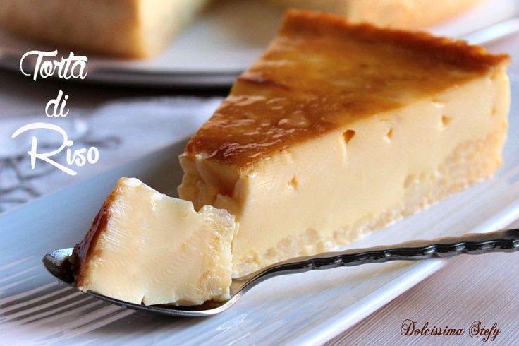 Torta di Riso dolce | Dolcissima Stefy