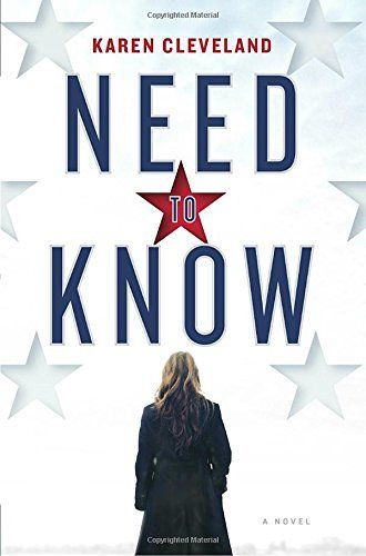 Need to Know: A Novel by Karen Cleveland https://www.amazon.com/dp/1524797022/ref=cm_sw_r_pi_dp_U_x_1U4AAb902B84K