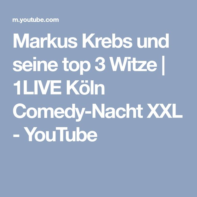 Markus Krebs und seine top 3 Witze   1LIVE Köln Comedy-Nacht XXL - YouTube