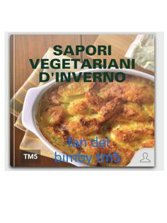 Sapori vegeteriani d'inverno ... Ricetterio Bimby pagina 2 di 51