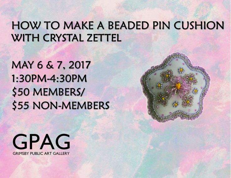 HOW TO MAKE A BEADED PIN CUSHION With Crystal Zettel Saturday May 6 & Sunday May 7 1:30pm-4:30pm 2 sessions $60 Members/$65 Non-Members   Participants in these workshops will learn to sew velvet and leather fabrics together to create beautiful functional objects. The technique of using bead embroidery to embellish textile objects will further extend the skills of participants in the pincushion workshop. Beading design ideas will be provided by the instructor or participants can create their…