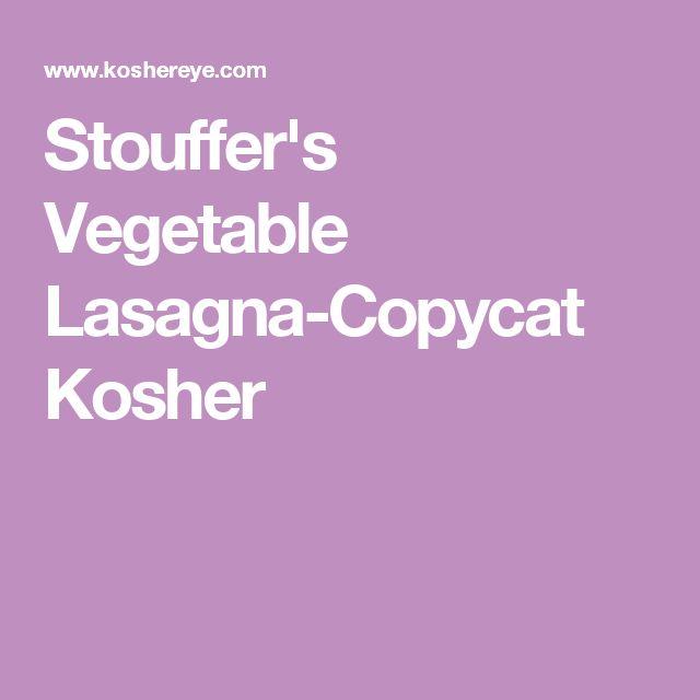 Stouffer's Vegetable Lasagna-Copycat Kosher