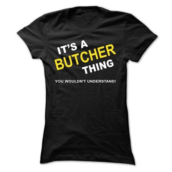 Its A Butcher Thing - #gift for girls #funny shirt. CHEAP PRICE => https://www.sunfrog.com/Names/Its-A-Butcher-Thing-kcemd-Ladies.html?60505