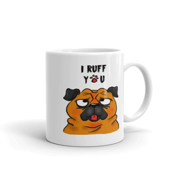I Ruff You Pug Mug