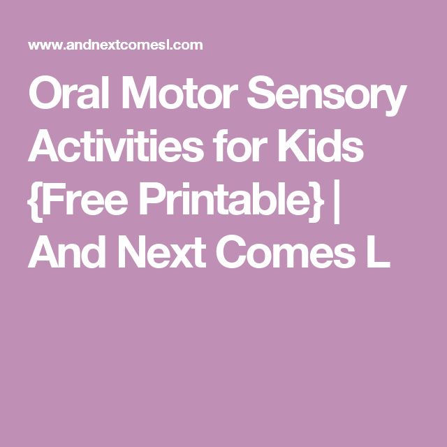 Oral Motor Sensory Activities for Kids {Free Printable} | And Next Comes L