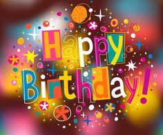 ┌iiiiii┐ Feliz Cumpleaños • Happy Birthday!!!                                                                                                                                                                                 More