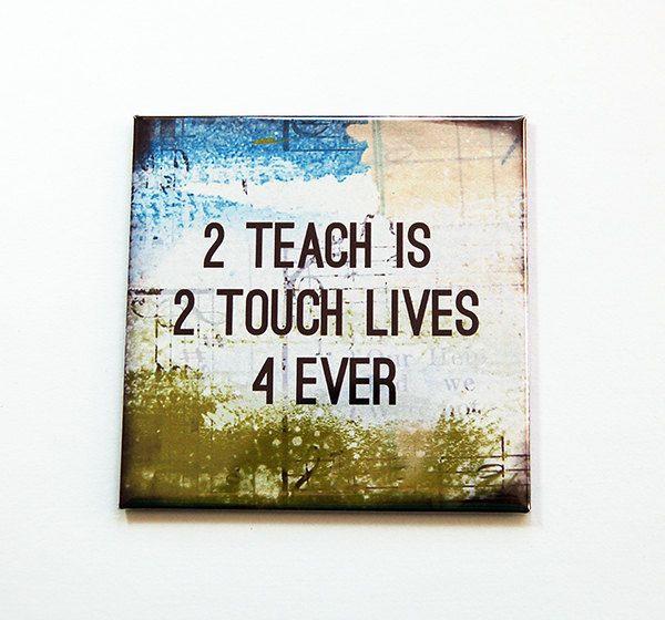 Teacher Magnet, Teacher Appreciation, Gift for Teacher, Fridge magnet, magnet, end of school year, teacher gift, touch lives forever (5480) by KellysMagnets on Etsy