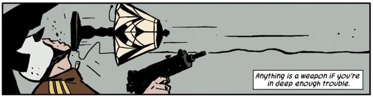 Hawkeye. Anything is a weapon if you're in deep enough trouble.