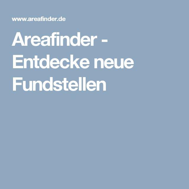 Areafinder - Entdecke neue Fundstellen