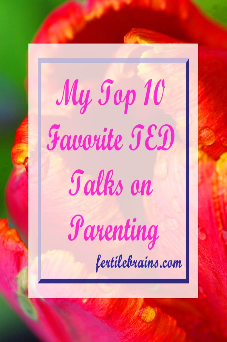 FertileBrains pick for Top 10 TED talks on parenting shorlisted in one place. Read Now and/or Pin For Later #parenting