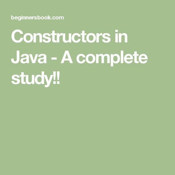 Constructors in Java - A complete study!!