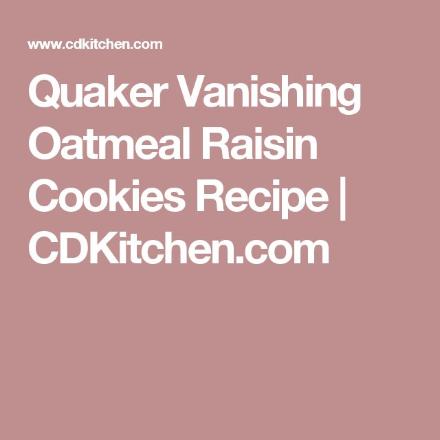 Quaker Vanishing Oatmeal Raisin Cookies Recipe | CDKitchen.com