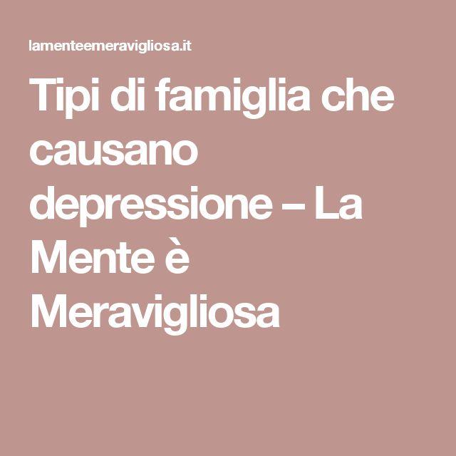 Tipi di famiglia che causano depressione – La Mente è Meravigliosa