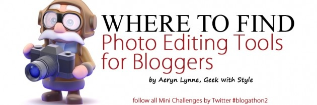 Photo Editing Tools for Bloggers – #Blogathon2
