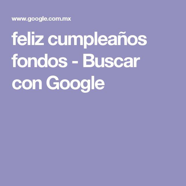 feliz cumpleaños fondos - Buscar con Google
