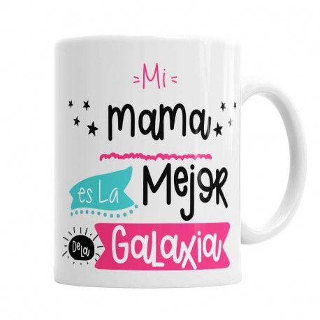 Taza Mamá La Mejor de la Galaxia  Las Mejores Tazas Originales para Mamá, El regalo Original que tu mami quiere. Las Puedes personalizar con tu nombre y el de Mamá.