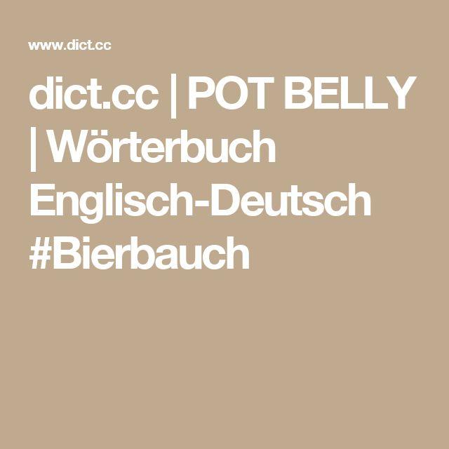dict.cc | POT BELLY | Wörterbuch Englisch-Deutsch  #Bierbauch