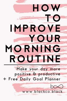 How to improve your morning routine.