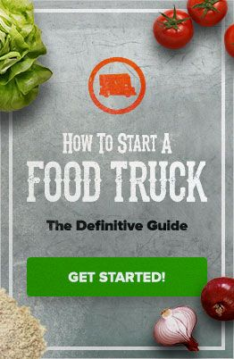 """50 Food Truck Owners Speak Out: """"What I Wish I'd Known Before Starting My Food Truck"""""""