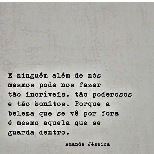 Amei isso!!! Daqui @coisasdestavida_  #recomendo #frases #motivação #autoestima #autoconhecimento #autoconfiança #amandajessica