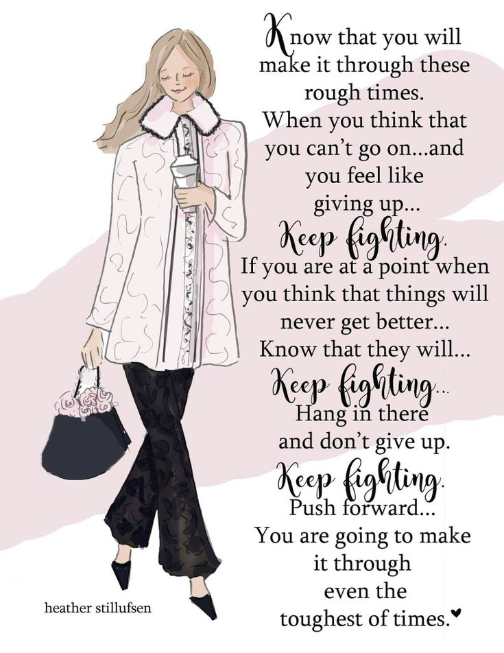 Keep Fighting - You Will Make It through even the toughest of times!