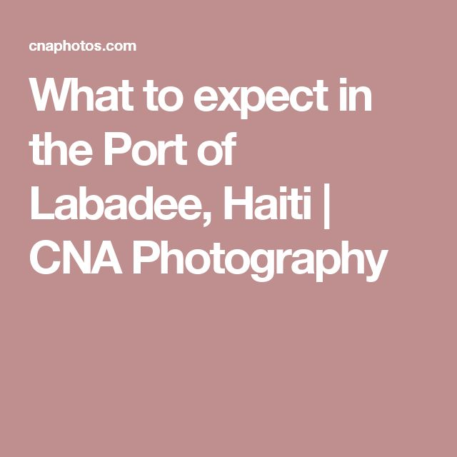 What to expect in the Port of Labadee, Haiti | CNA Photography