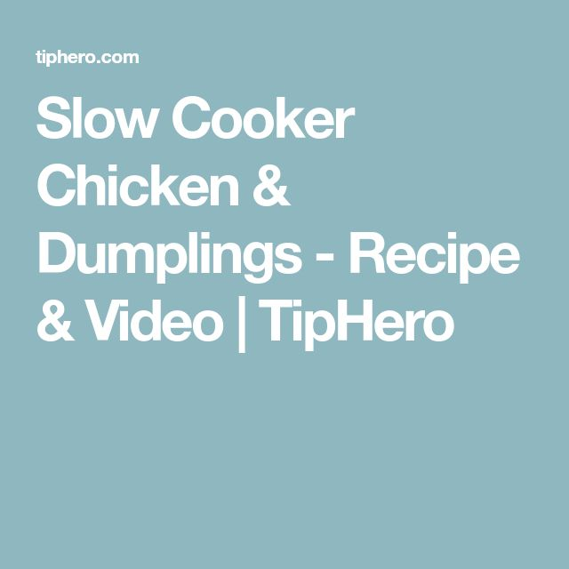 Slow Cooker Chicken & Dumplings - Recipe & Video | TipHero