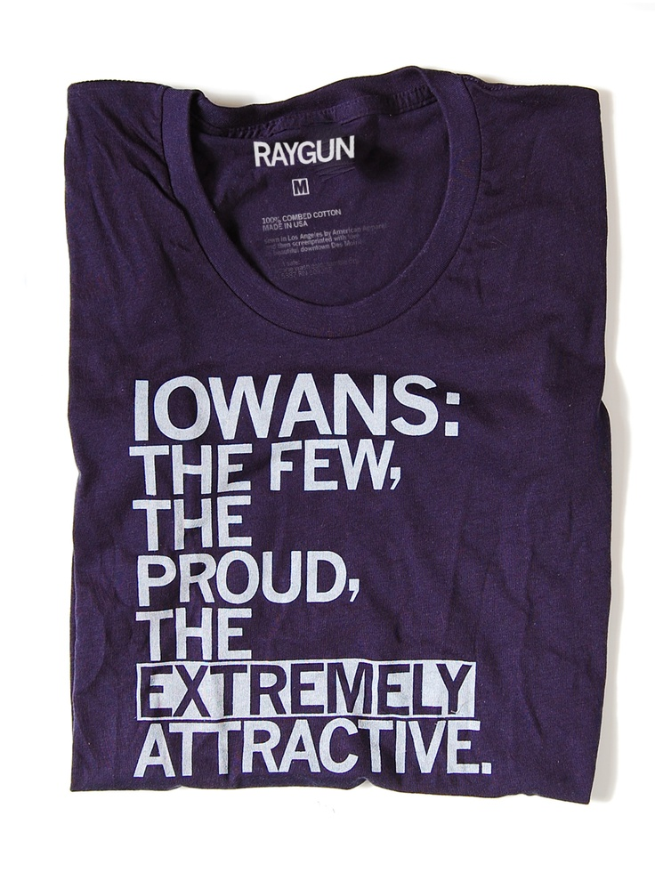 IowaRaygun, Fashion, Style, Clothing, Gift Ideas, Extreme Attraction, Iowa Girls, Funny Stuff, T Shirts