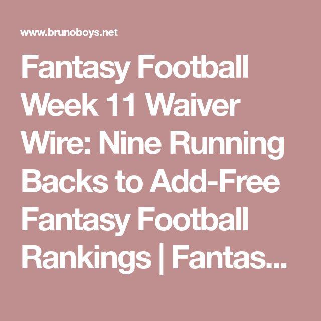 Fantasy Football Week 11 Waiver Wire: Nine Running Backs to Add-Free Fantasy Football Rankings | Fantasy Football Advice | NFL News | Bruno Boys Fantasy Football