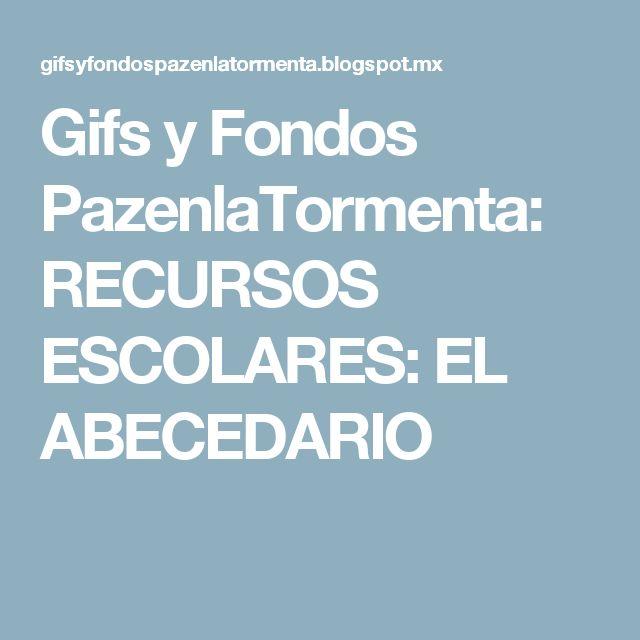 Gifs y Fondos PazenlaTormenta: RECURSOS ESCOLARES: EL ABECEDARIO