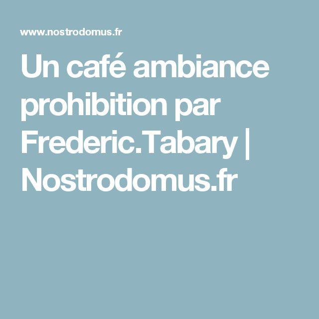 Un café ambiance prohibition par Frederic.Tabary | Nostrodomus.fr