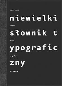 Okładka książki: Niewielki słownik typograficzny