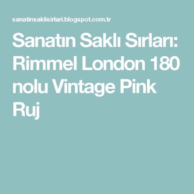 Sanatın Saklı Sırları: Rimmel London 180 nolu Vintage Pink Ruj