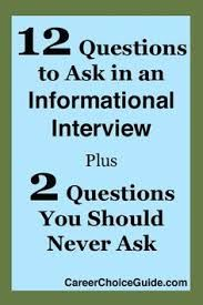 Here Are 12 Great Informational Interview Questions To Ask To Help You Make  The Most Of This Fantastic Career Networking Opportunity.