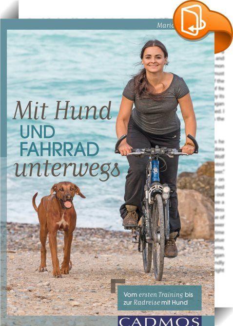 Mit Hund und Fahrrad unterwegs    ::  Dieses Buch zeigt, wie Ausflüge mit dem Fahrrad für Mensch und Hund zum echten Erlebnis werden, und wie sich darüber hinaus längere Touren und sogar ausgedehnte Radreisen mit Hund verwirklichen lassen. Ein sogfältig ausgewählter Hundeanhänger macht's möglich, der übrigens auch eine tolle Option für all diejenigen Vierbeiner ist, die nicht mehr so gut zu Fuß unterwegs sind. Ob es um die Auswahl des richtigen Fahrrads und Anhängers, die Grundausbildu...