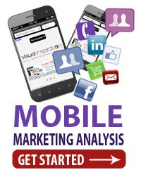 Free Mobile Marketing Analysis - Mobile marketing is all the rage. If you're new to mobile marketing and have questions or want to improve your mobile marketing strategy, we're happy to help you reach your goals.