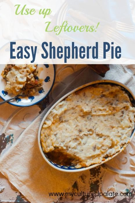 DO you need to use up leftovers but don't have time for complicated recipes? Easy Shepherd's Pie is just that - easy, and delicious! Find the recipe at http://myculturedpalate.com/2014/07/11/easy-shepherds-pie/