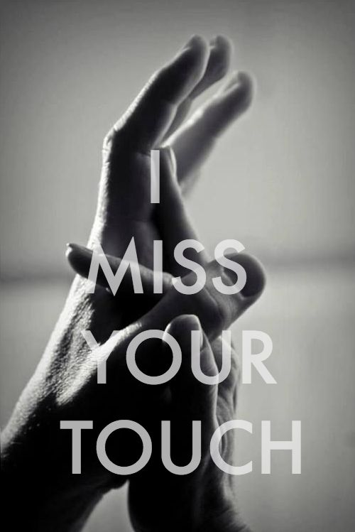 Longing for the feel of your skin and your fingertips upon mine... i miss your touch !!!
