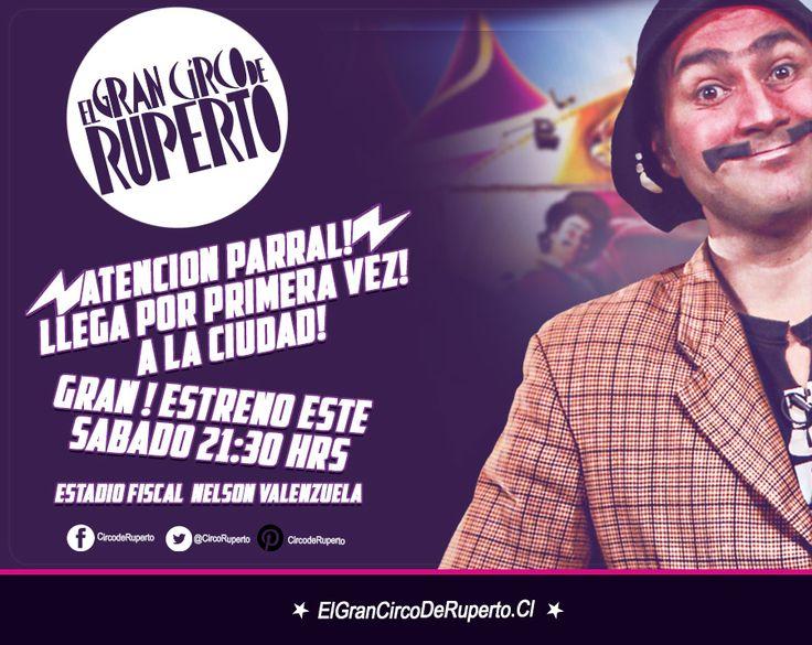 ATENCIÓN PARRAL MAÑANA!!! GRAN ESTRENO!! Y NO TE PUEDES QUEDAR FUERA DE ESTE MEGA EVENTO!!  APLAUDIDO POR MILES!! A LO LARGO DE TODO CHILE!! MAGIA, ENCANTO Y ENTRETENCIÓN EN UN SOLO LUGAR!! DONDE???? EN EL GRAN CIRCO DE RUPERTO! SIN DUDAR!!! Un show para toda la familia!!!