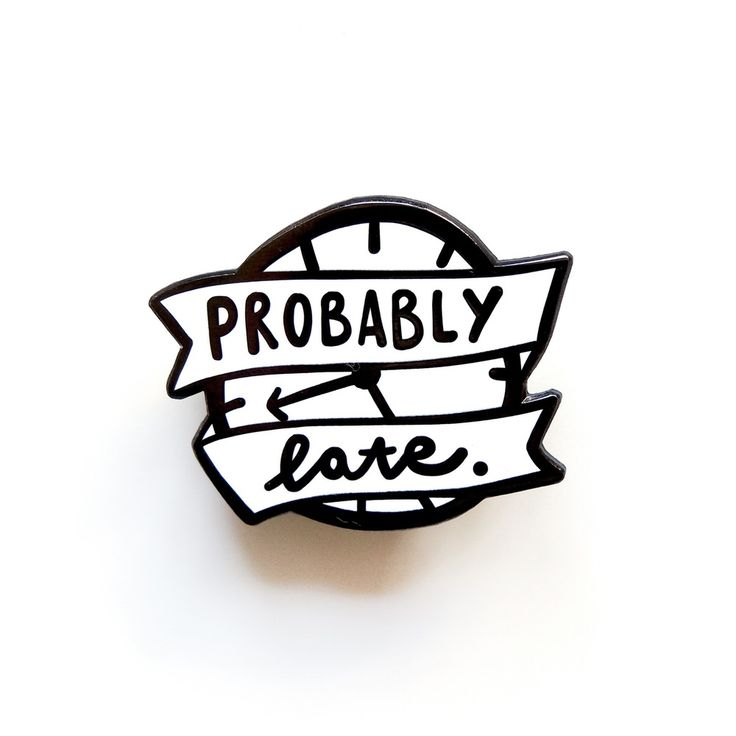 "Image of ""Probably Late"" Luxury Enamel Pin. Me!"