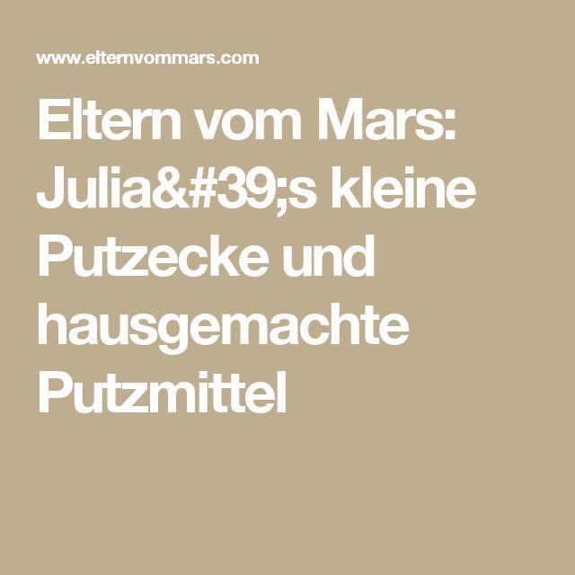 Eltern vom Mars: Julia's kleine Putzecke und hausgemachte Putzmittel
