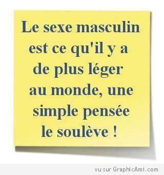 Le sexe masculin est ce qu'il y a de plus léger au monde, une simple pensée le soulève !