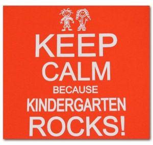 Keep Calm Because Kindergarten Rocks!! @deb rouse schwedhelm rouse schwedhelm Tunink you need this!! @Magan Blasig DeeAnn I DO need this!!