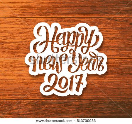 Happy New Year 2017 greeting card design. Sticker with hand lettering inscription on wood background. Vector festive ilustration with typography.