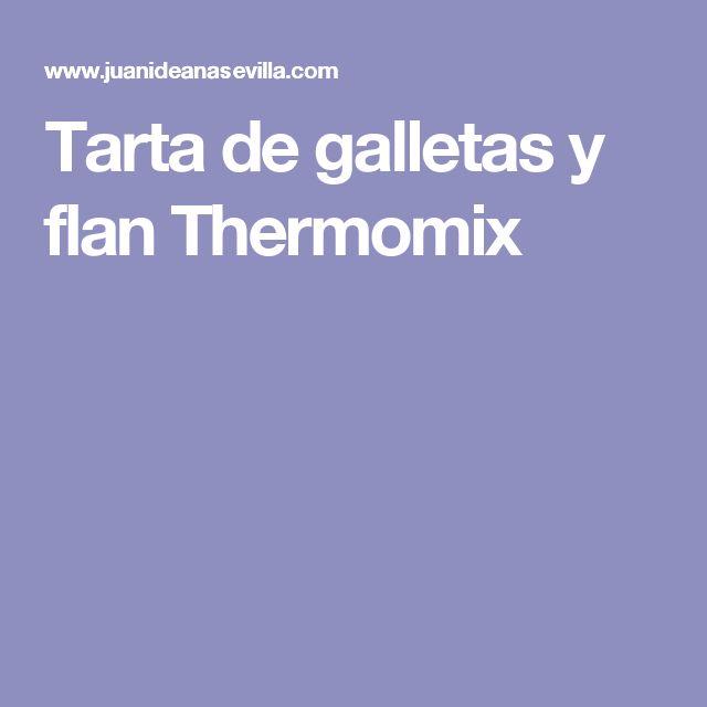 Tarta de galletas y flan Thermomix