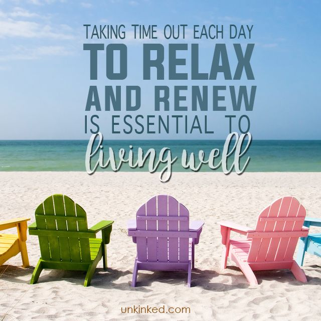 Taking time out each day to relax and renew is essential to living well  #Unkinked #MobileMassage #Massagetheraphy #Unwind #Relax