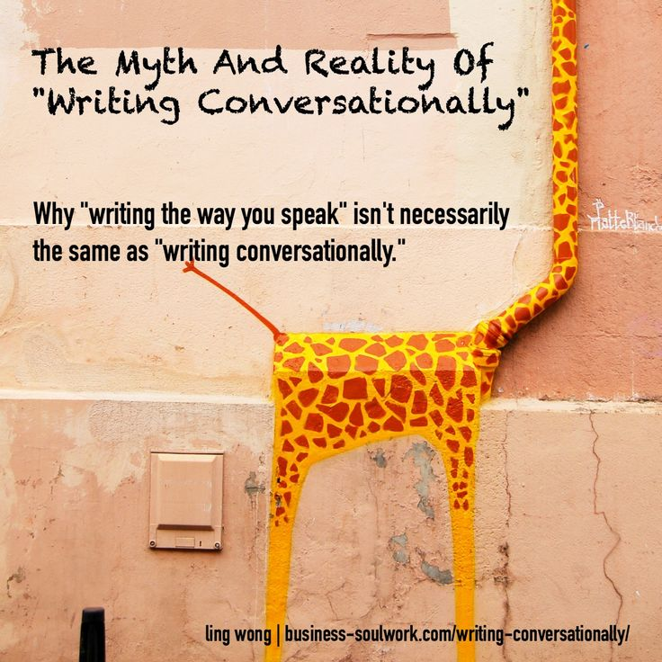 """You've read those blog posts that tell you to write """"conversationally,"""" right?  It probably makes the whole writing thing sound less intimidating, which isn't a bad thing to encourage people to get started.  The problem is, it's somewhat misleading.  Writing """"conversationally"""" is quite far from """"write like we speak.""""  Here's the myth vs. the reality >> http://business-soulwork.com/writing-conversationally/  #copywriting #blogging #bloggingforbusiness #solopreneur #mompreneur #entrepreneur"""