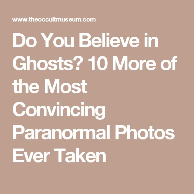 """do you believe in ghosts essay Speech on ghosts essay sample the definition of the word ghost is """"a disembodied soul of a dead person haunting the living"""" some people believe in ghosts, others don't."""