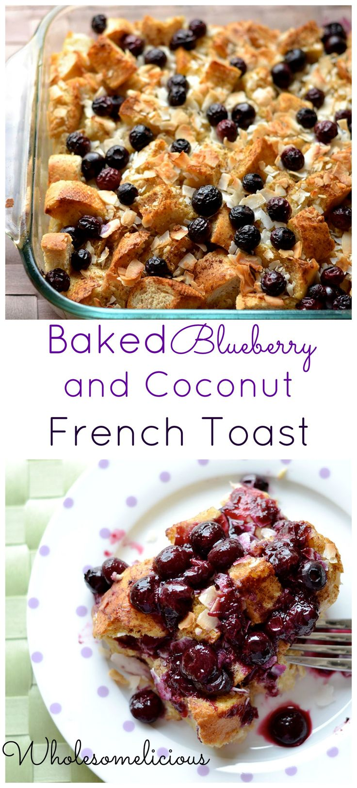 Baked Blueberry and Coconut French Toast with a simple blueberry sauce. Dairy-Free, and no added sugar: only natural sweeteners!